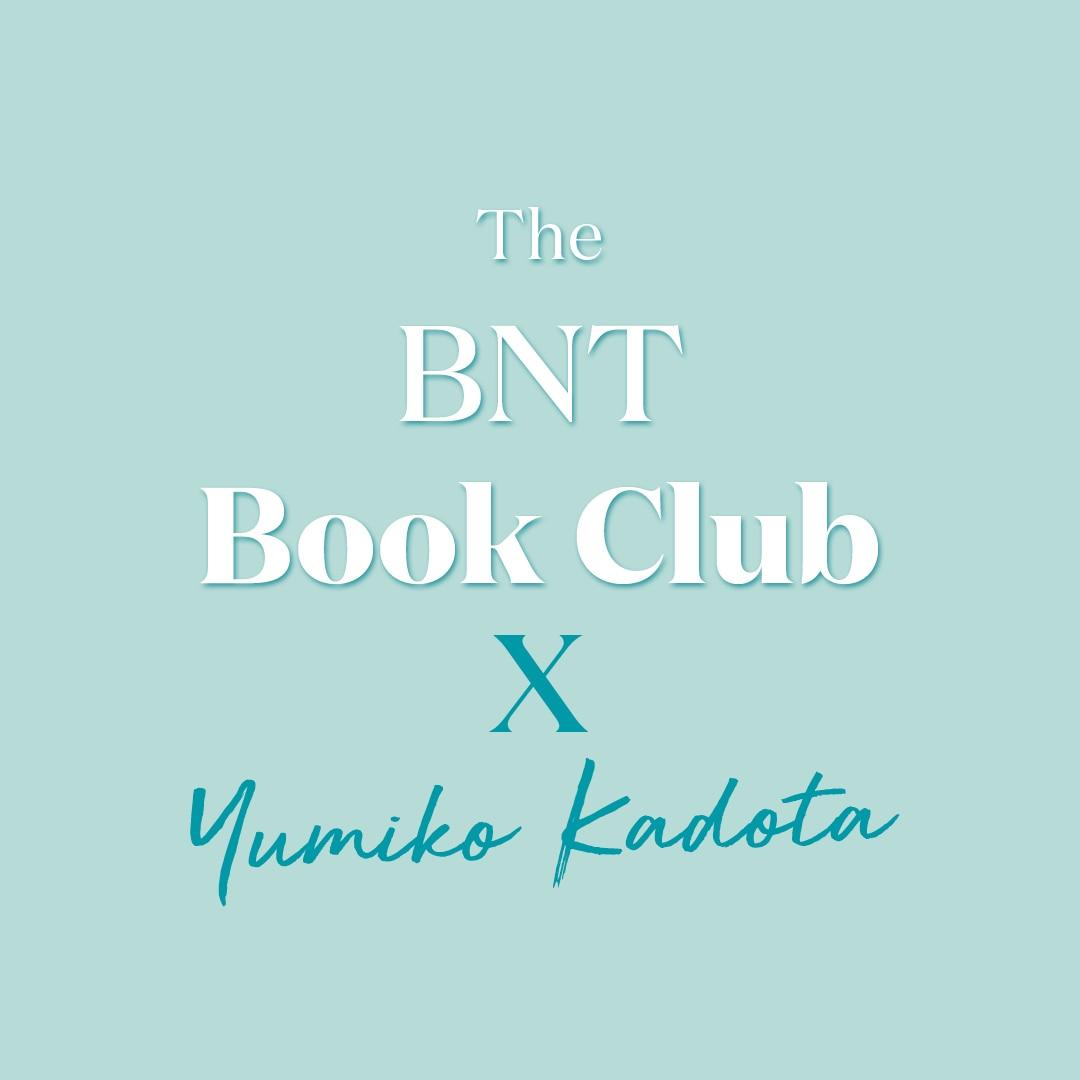 The BNT Book Club - Yumiko Kadota