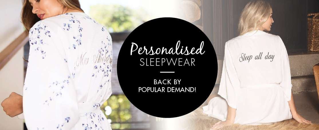 Personalised Sleepwear - Back by popular demand